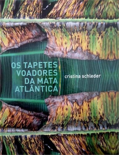 OS TAPETES VOADORES DA MATA ATLANTICA (CRISTINA SCHLEDER)