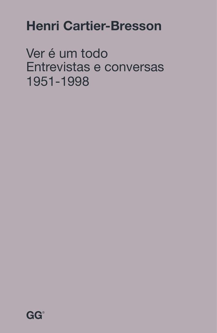 Ver é um todo - Entrevistas e conversas - 1951-1998